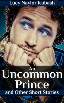 Uncommon Prince by Lucy Naylor Kubash book cover